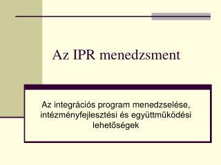 Az IPR menedzsment
