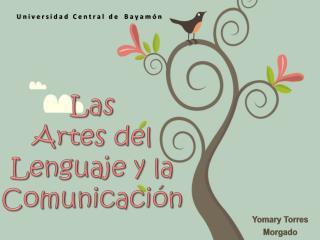 Las  Artes del Lenguaje y la Comunicaci n