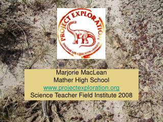 Marjorie MacLean Mather High School projectexploration Science Teacher Field Institute 2008