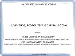 JUVENTUDE, BIOPOL TICA E CAPITAL SOCIAL