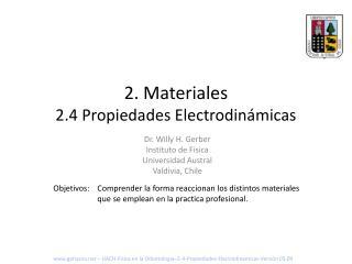 2. Materiales 2.4 Propiedades Electrodin micas