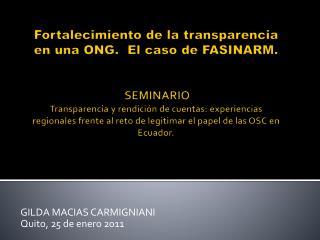 Fortalecimiento de la transparencia en una ONG.  El caso de FASINARM.    SEMINARIO  Transparencia y rendici n de cuentas