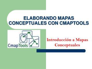 ELABORANDO MAPAS CONCEPTUALES CON CMAPTOOLS