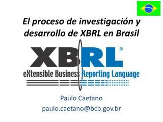 El proceso de investigaci n y desarrollo de XBRL en Brasil