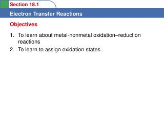 To learn about metal-nonmetal oxidation reduction reactions  To learn to assign oxidation states