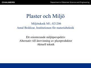 Plaster och Milj   Milj teknik M1, 021206 Antal Boldizar, Institutionen f r materialteknik