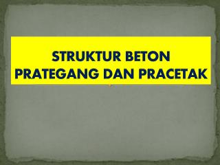 STRUKTUR BETON PRATEGANG DAN PRACETAK
