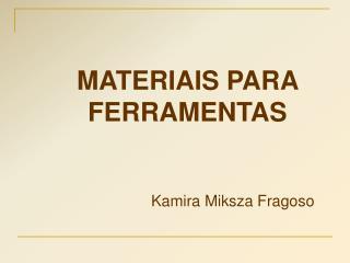 MATERIAIS PARA FERRAMENTAS
