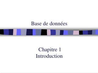 Base de donn es     Chapitre 1 Introduction