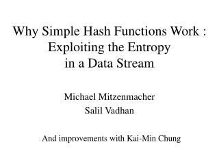 Why Simple Hash Functions Work : Exploiting the Entropy in a Data Stream