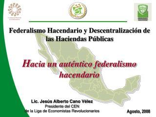 Federalismo Hacendario y Descentralizaci n de las Haciendas P blicas   Hacia un aut ntico federalismo hacendario