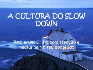 A CULTURA DO SLOW DOWN
