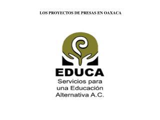 LOS PROYECTOS DE PRESAS EN OAXACA