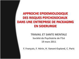 APPROCHE EPIDEMIOLOGIQUE DES RISQUES PSYCHOSOCIAUX  DANS UNE ENTREPRISE DE PACKAGING  EN SIDERURGIE