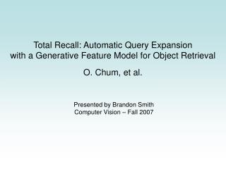 Total Recall: Automatic Query Expansion  with a Generative Feature Model for Object Retrieval
