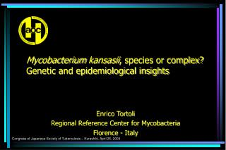 Mycobacterium kansasii, species or complex Genetic and epidemiological insights