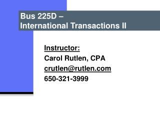 Instructor: Carol Rutlen, CPA crutlenrutlen 650-321-3999