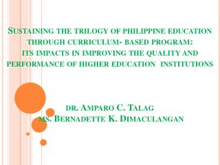 Sustaining the trilogy of philippine education  through curriculum- based program:  its impacts in improving the quality