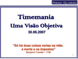 Timemania  Uma Vis o Objetiva  30.06.2007