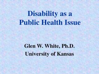 Disability as a  Public Health Issue