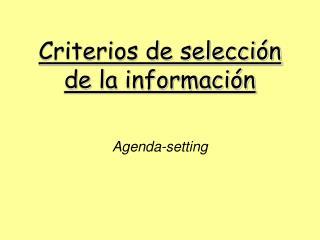 Criterios de selecci n de la informaci n