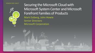 Securing the Microsoft Cloud with Microsoft System Center and Microsoft Forefront Families of Products