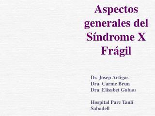 Aspectos generales del S ndrome X Fr gil