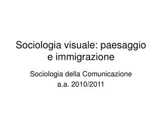 Sociologia visuale: paesaggio e immigrazione