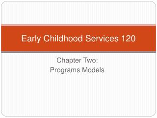 Early Childhood Services 120