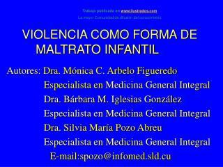 VIOLENCIA COMO FORMA DE     MALTRATO INFANTIL
