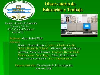 Observatorio de                                 Educaci n y Trabajo