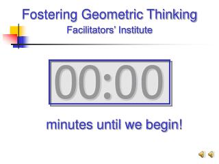 Fostering Geometric Thinking  Facilitators  Institute