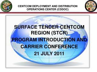 CENTCOM DEPLOYMENT AND DISTRIBUTION  OPERATIONS CENTER CDDOC
