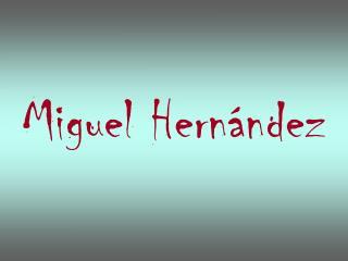 Miguel Hern ndez