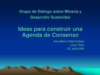 Grupo de Di logo sobre Miner a y  Desarrollo Sostenible