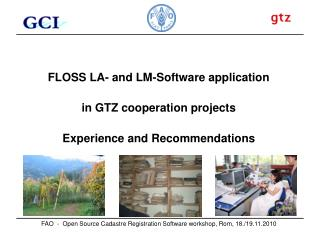FLOSS LA- and LM-Software application  in GTZ cooperation projects  Experience and Recommendations