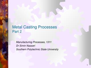 Metal Casting Processes Part 2