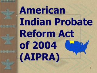 American Indian Probate Reform Act     of 2004 AIPRA