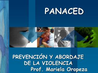 PREVENCI N Y ABORDAJE DE LA VIOLENCIA Prof. Mariela Oropeza