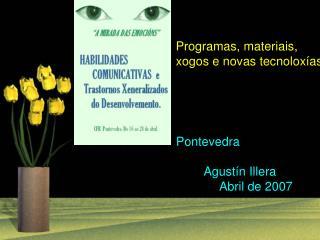 Pontevedra    Agust n Illera    Abril de 2007