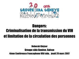 Dangers:  Criminalisation de la transmission du VIH et limitation de la circulation des personnes