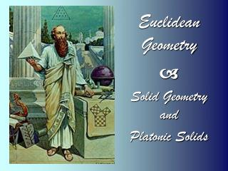 Euclidean Geometry a Solid Geometry and  Platonic Solids