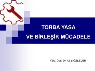 TORBA YASA  VE BIRLESIK M CADELE