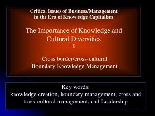 Key words:  knowledge creation, boundary management, cross and trans-cultural management, and Leadership