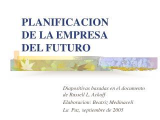 PLANIFICACION DE LA EMPRESA  DEL FUTURO