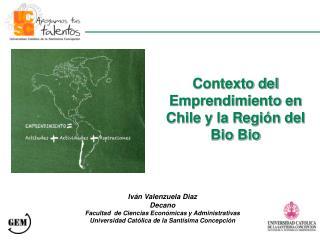 Contexto del Emprendimiento en Chile y la Regi n del Bio Bio