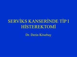 SERVIKS KANSERINDE TIP I HISTEREKTOMI