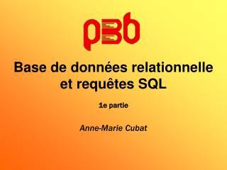 Base de donn es relationnelle et requ tes SQL