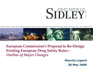 European Commission s Proposal to Re-Design Existing European Drug Safety Rules    Outline of Major Changes
