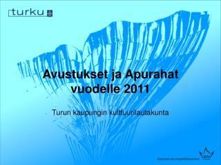 Avustukset ja Apurahat vuodelle 2011